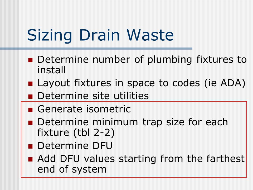 Sizing Drain Waste Determine number of plumbing fixtures to install