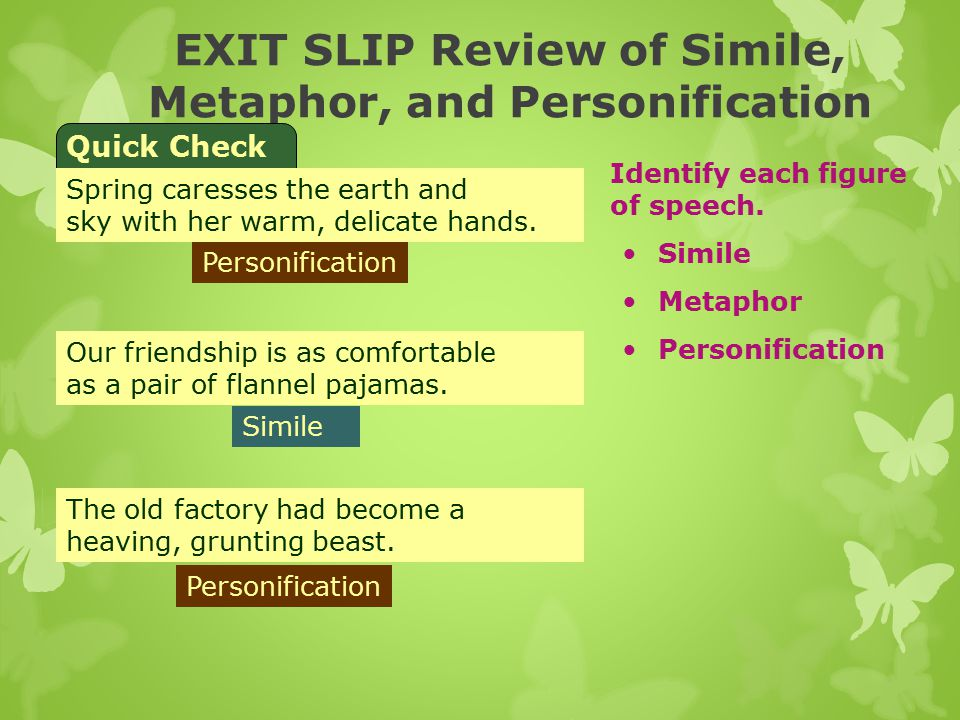 EXIT SLIP Review of Simile, Metaphor, and Personification