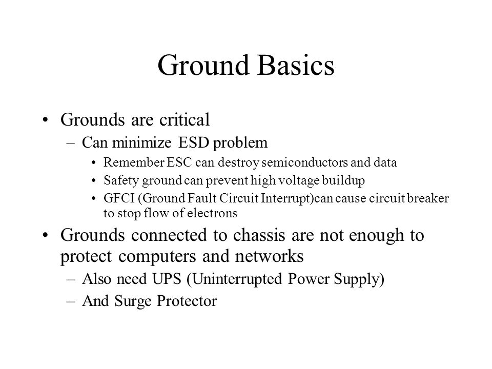 Ground Basics Grounds are critical
