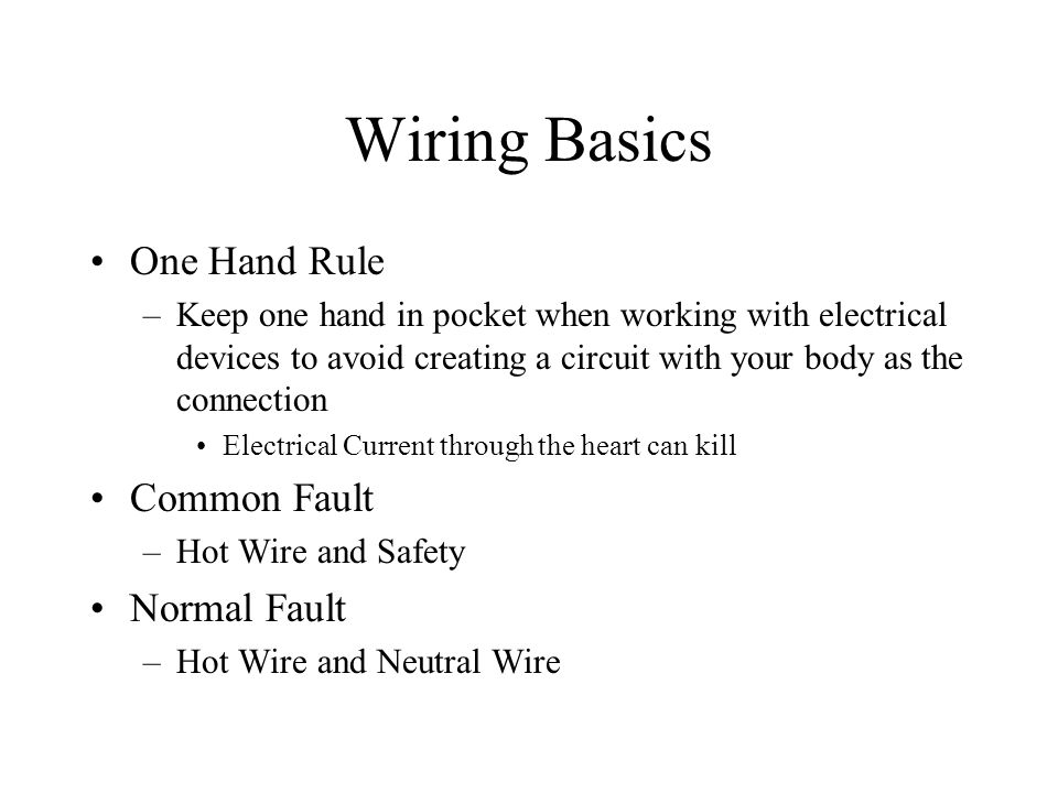 Wiring Basics One Hand Rule Common Fault Normal Fault