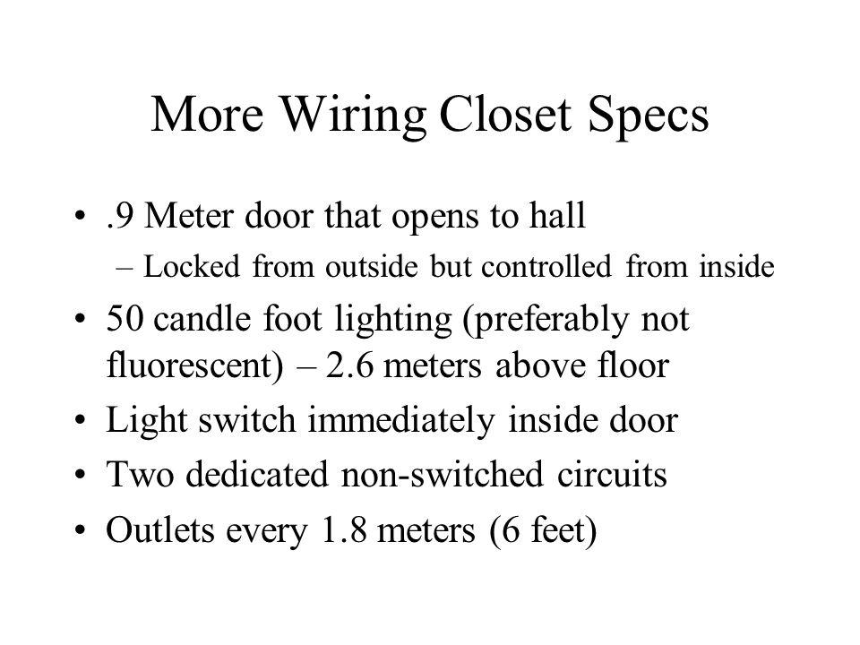 More Wiring Closet Specs