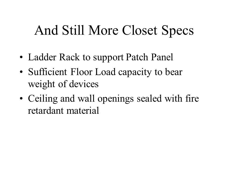 And Still More Closet Specs