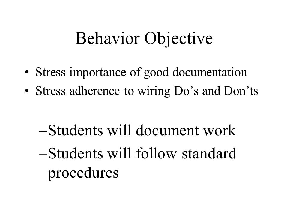 Behavior Objective Students will document work