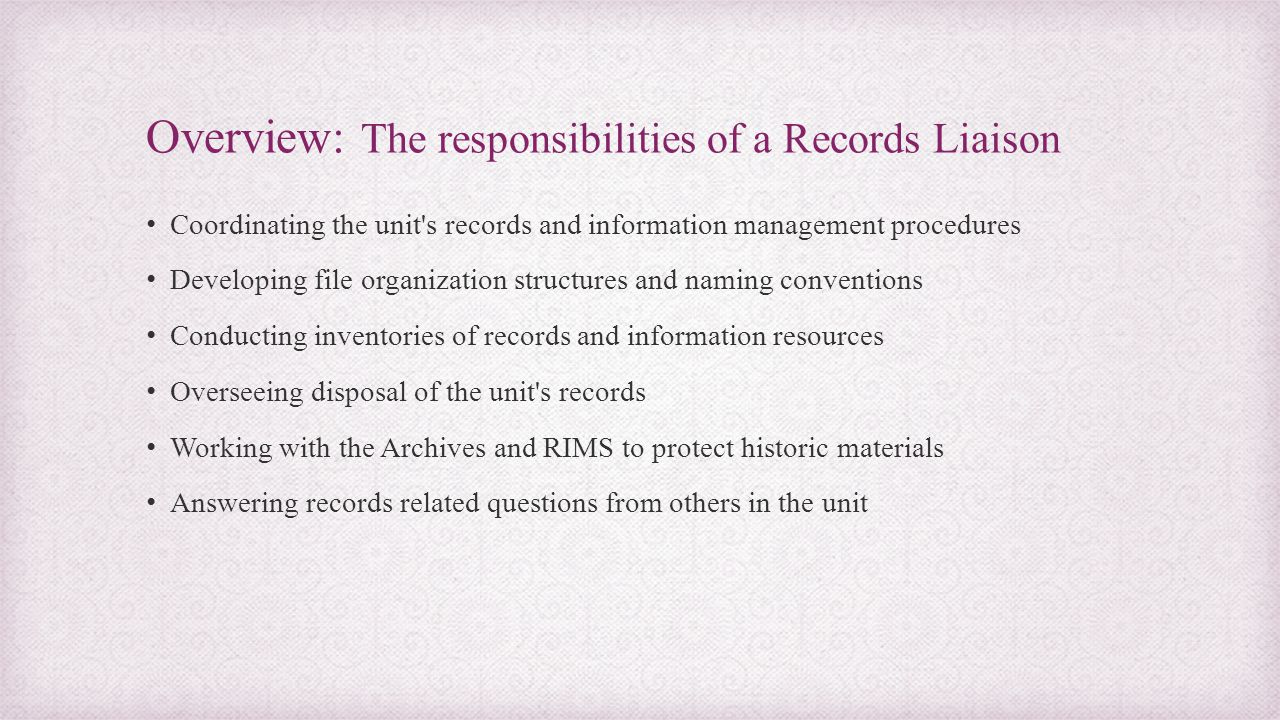 Overview: The responsibilities of a Records Liaison