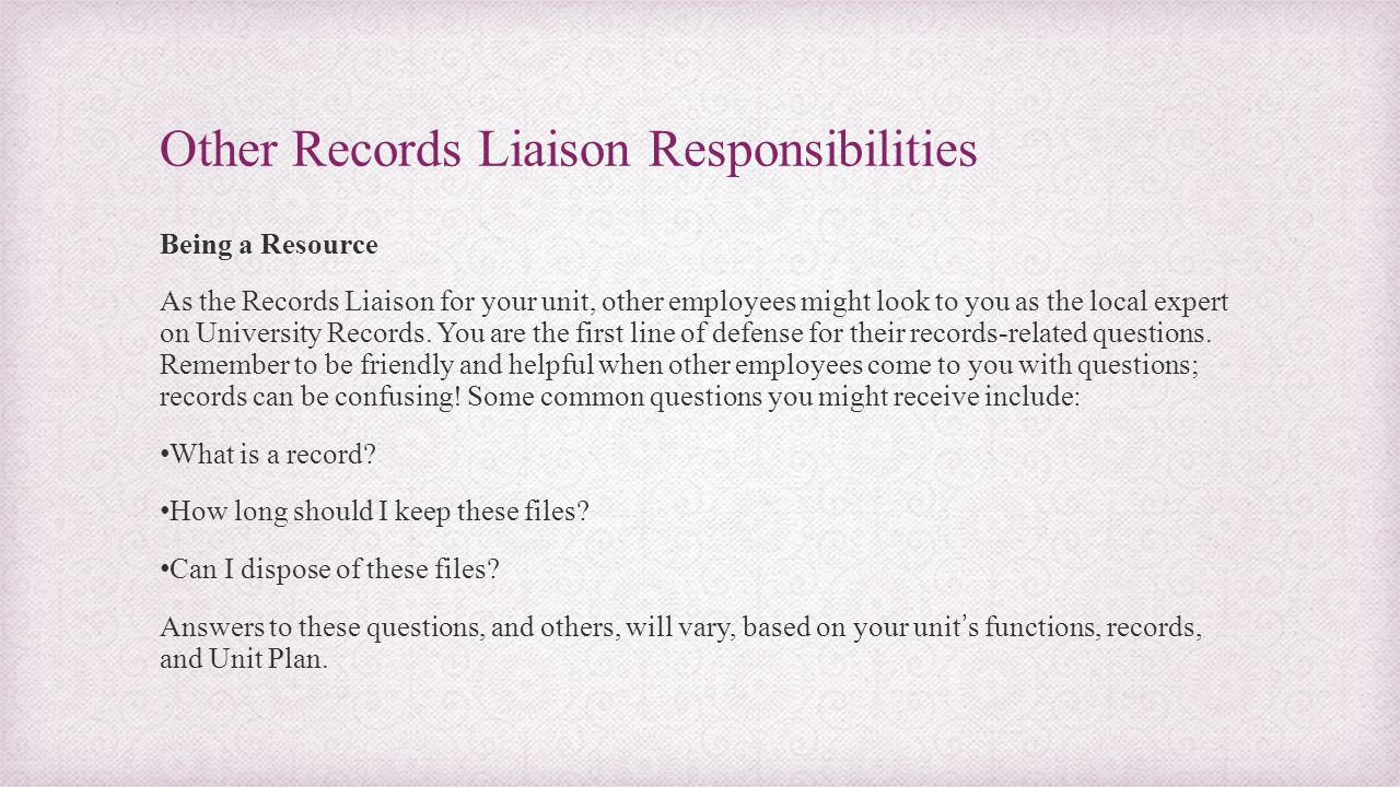Other Records Liaison Responsibilities