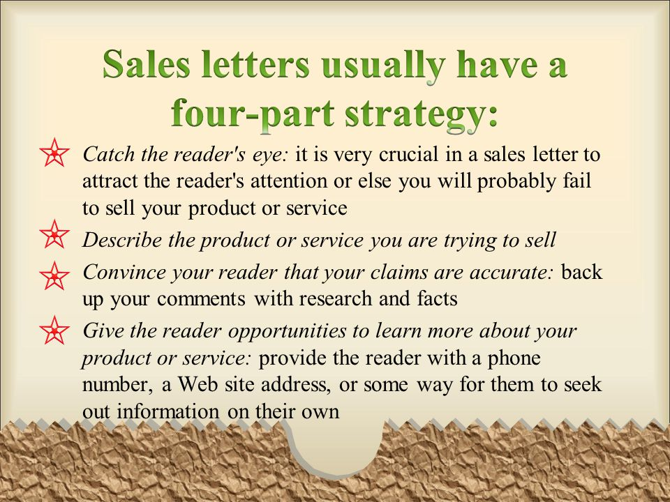 Sales letters usually have a four-part strategy:
