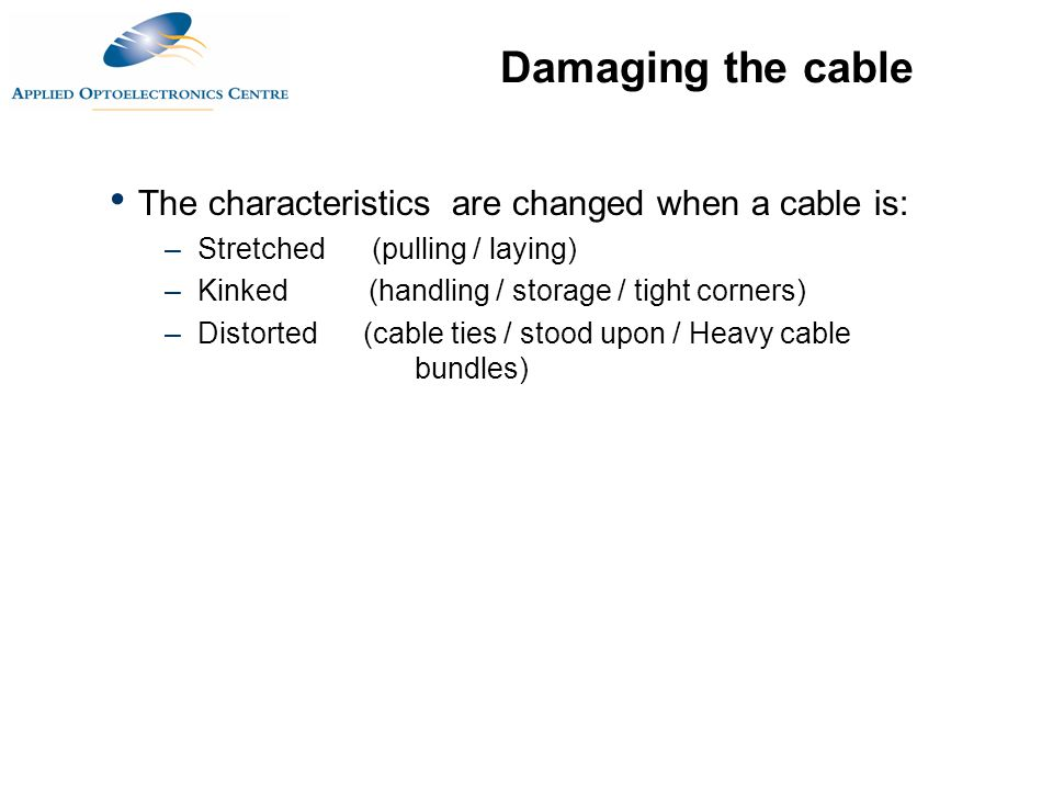 Damaging the cable The characteristics are changed when a cable is: