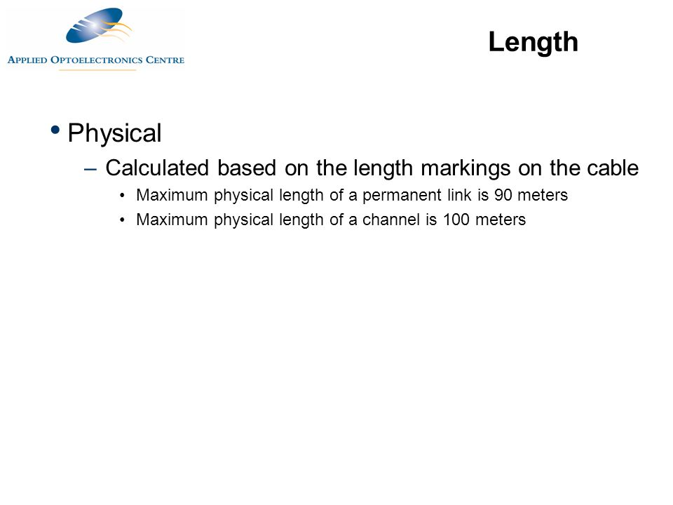 Length Physical Calculated based on the length markings on the cable