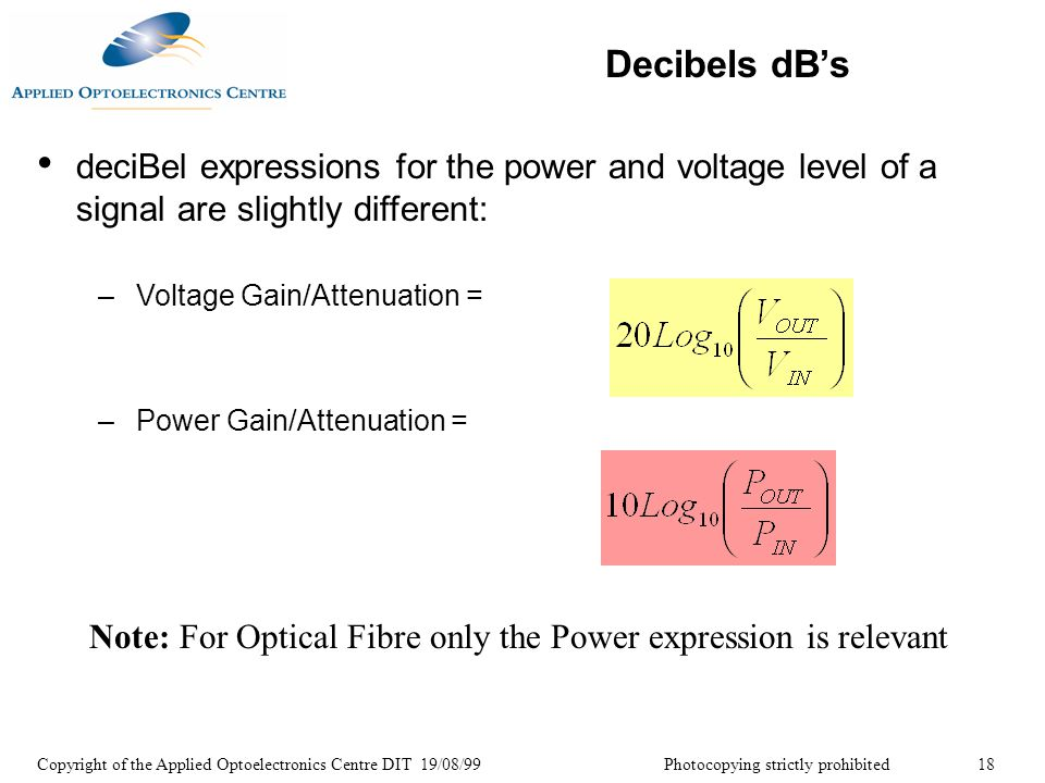 Decibels dB's deciBel expressions for the power and voltage level of a signal are slightly different: