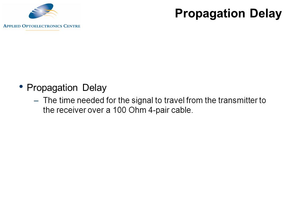 Propagation Delay Propagation Delay