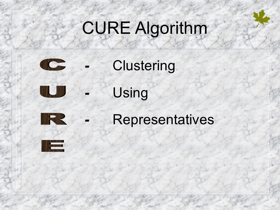 CURE Algorithm - Clustering - Using - Representatives CURE