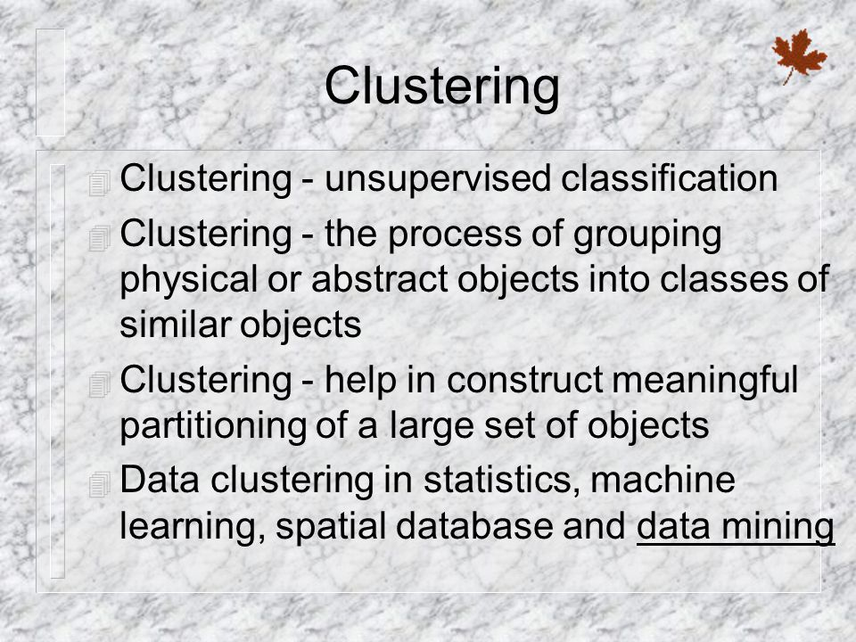 Clustering Clustering - unsupervised classification