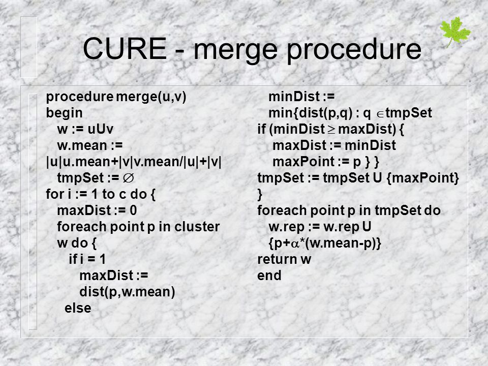 CURE - merge procedure procedure merge(u,v) begin w := uUv