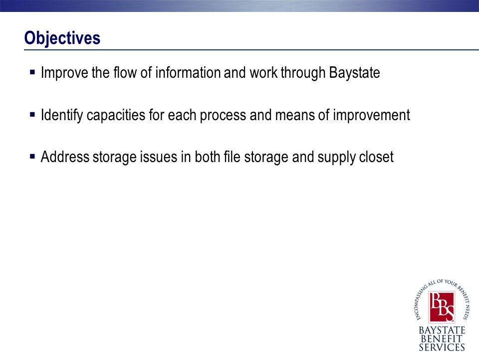 Objectives Improve the flow of information and work through Baystate
