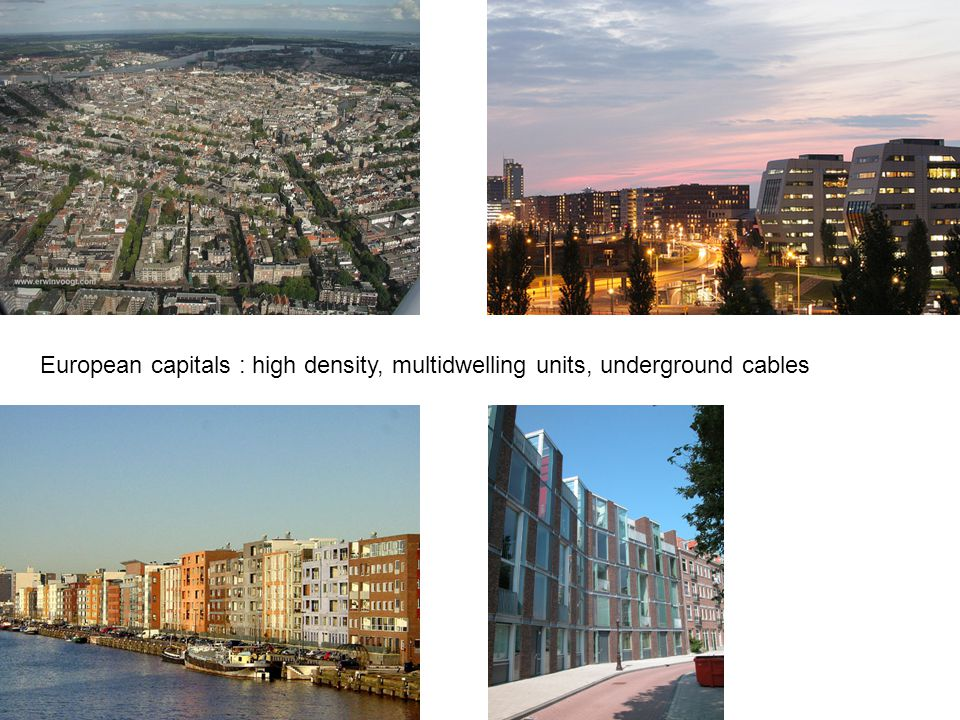 European capitals : high density, multidwelling units, underground cables