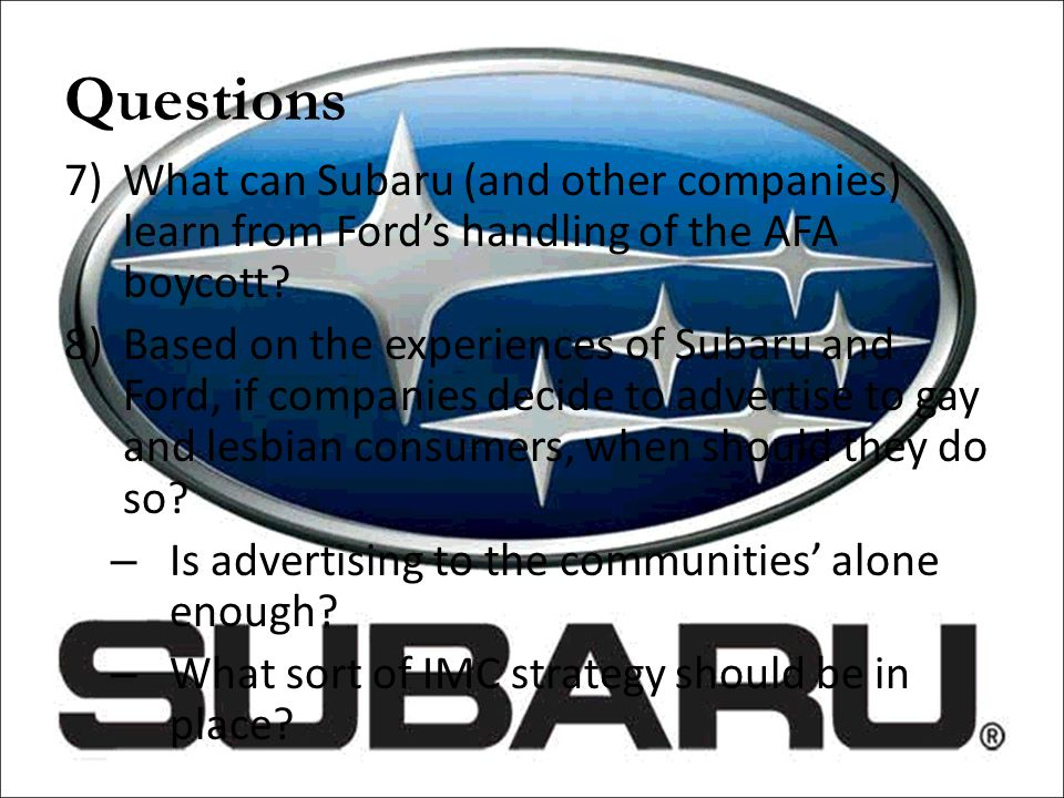 Questions What can Subaru (and other companies) learn from Ford's handling of the AFA boycott
