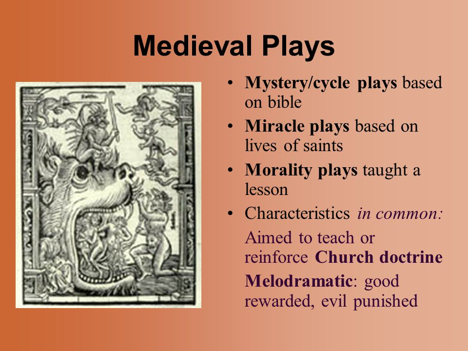 medieval morality plays The morality play was a literary steppingstone leading from the medieval world to modernity, and was one of the keys that helped liberate art from the authority of the church historical antecedents of the morality play.