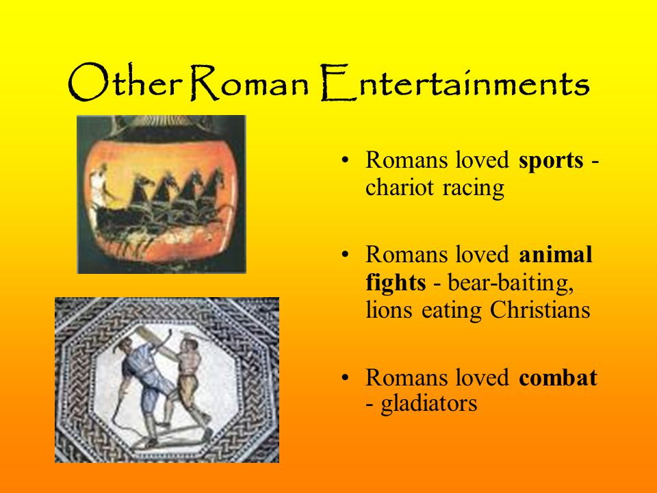 Other Roman Entertainments