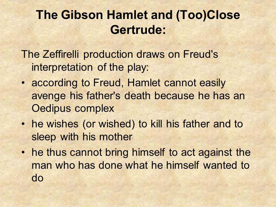 The Gibson Hamlet and (Too)Close Gertrude: