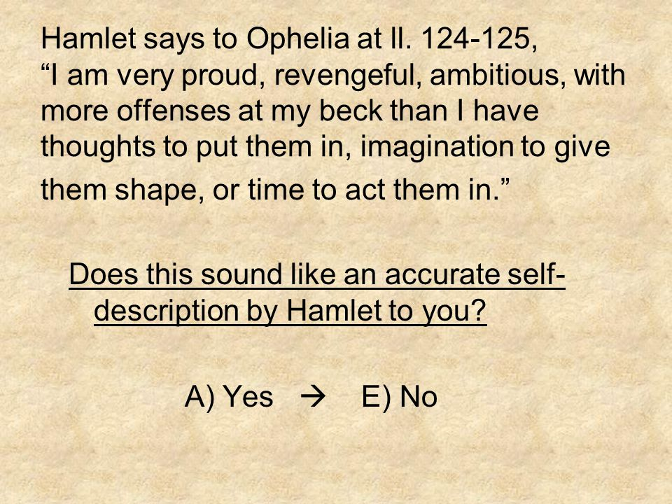 Hamlet says to Ophelia at ll