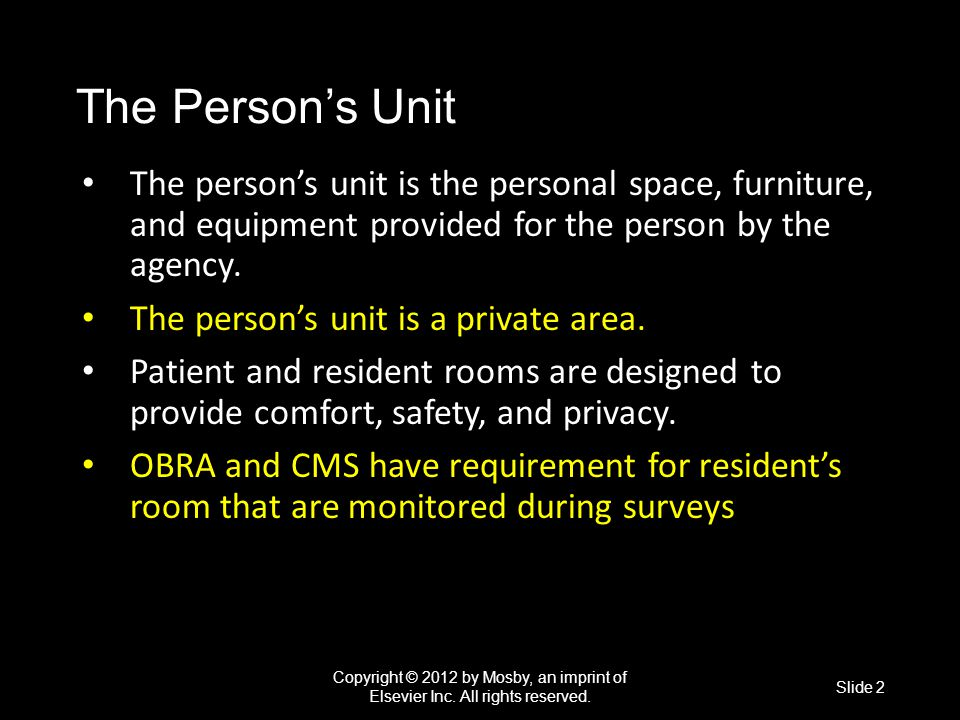 The Person's Unit The person's unit is the personal space, furniture, and equipment provided for the person by the agency.