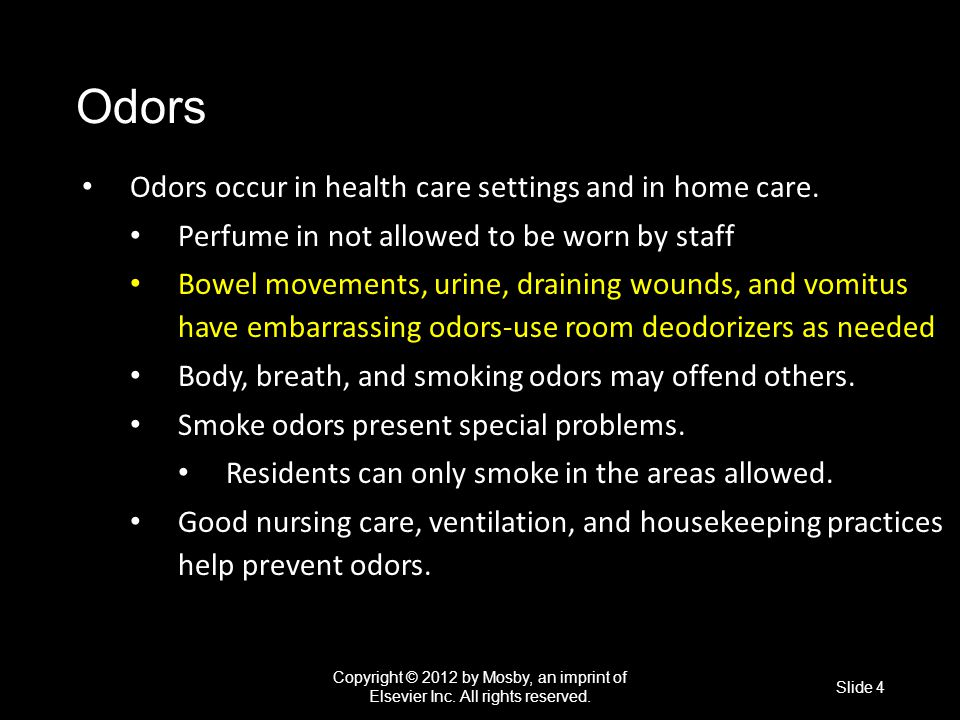 Odors Odors occur in health care settings and in home care.