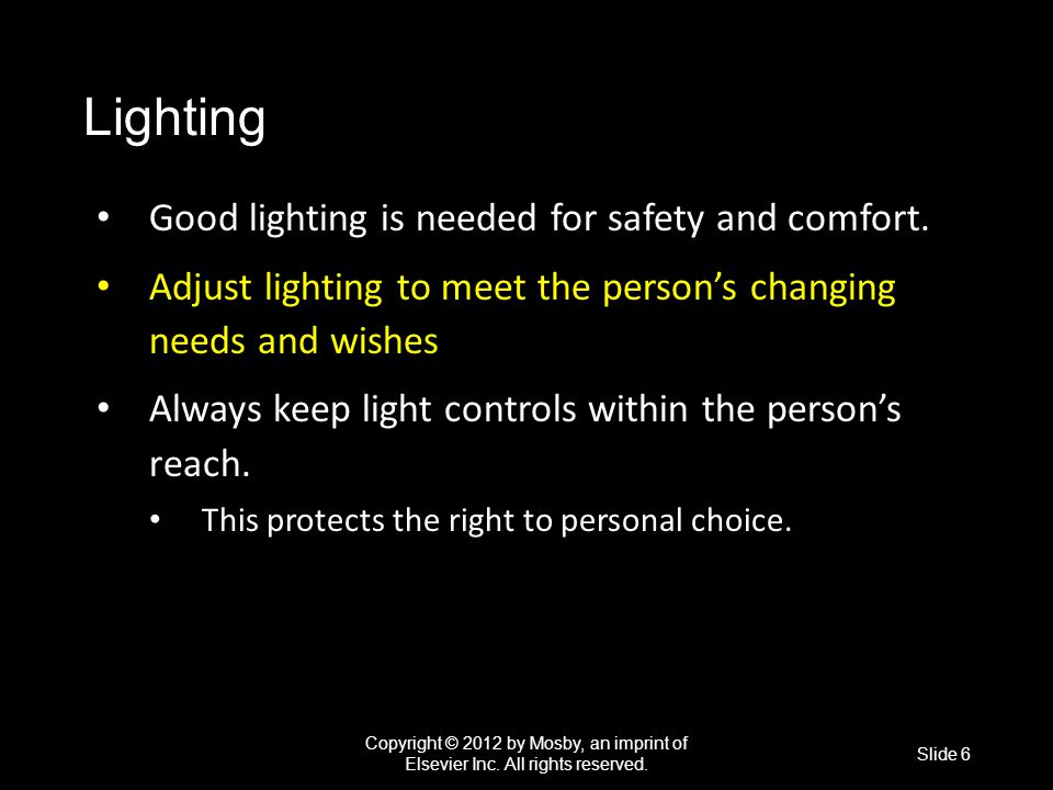 Lighting Good lighting is needed for safety and comfort.