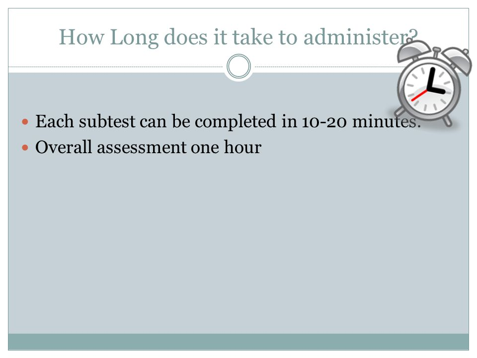 How Long does it take to administer