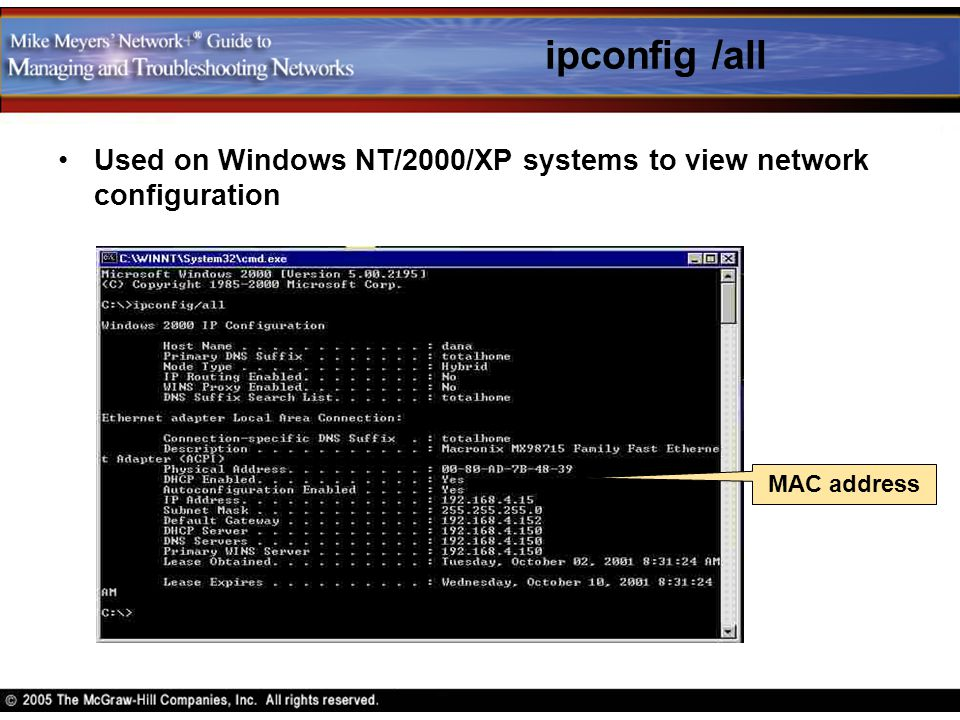 ipconfig /all Used on Windows NT/2000/XP systems to view network configuration.