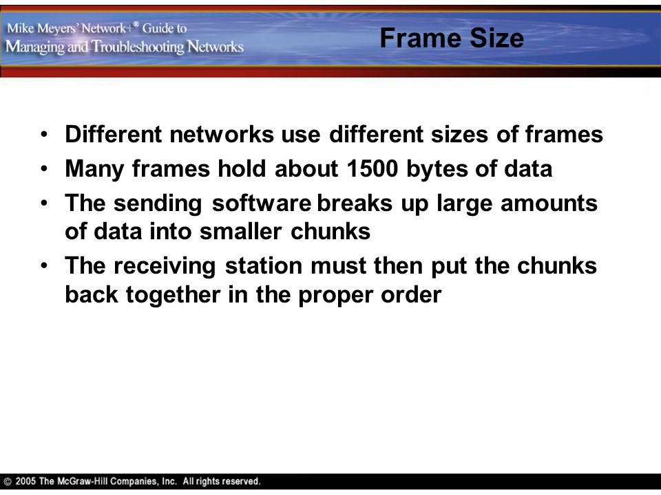 Frame Size Different networks use different sizes of frames