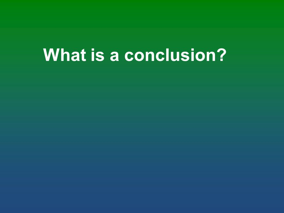 What is a conclusion