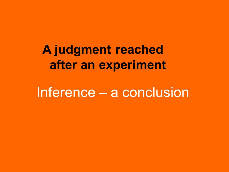Inference – a conclusion