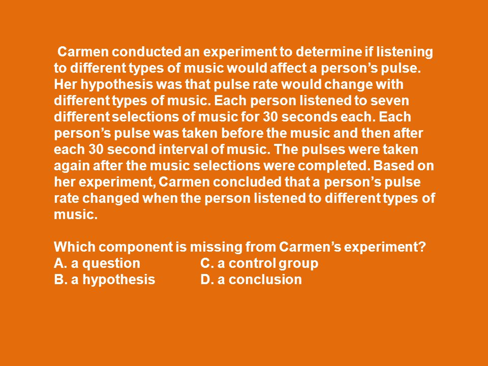 Which component is missing from Carmen's experiment