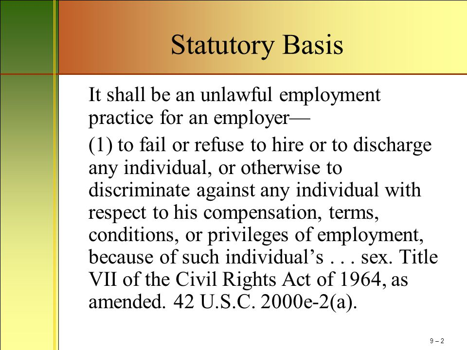 Statutory Basis It shall be an unlawful employment practice for an employer—
