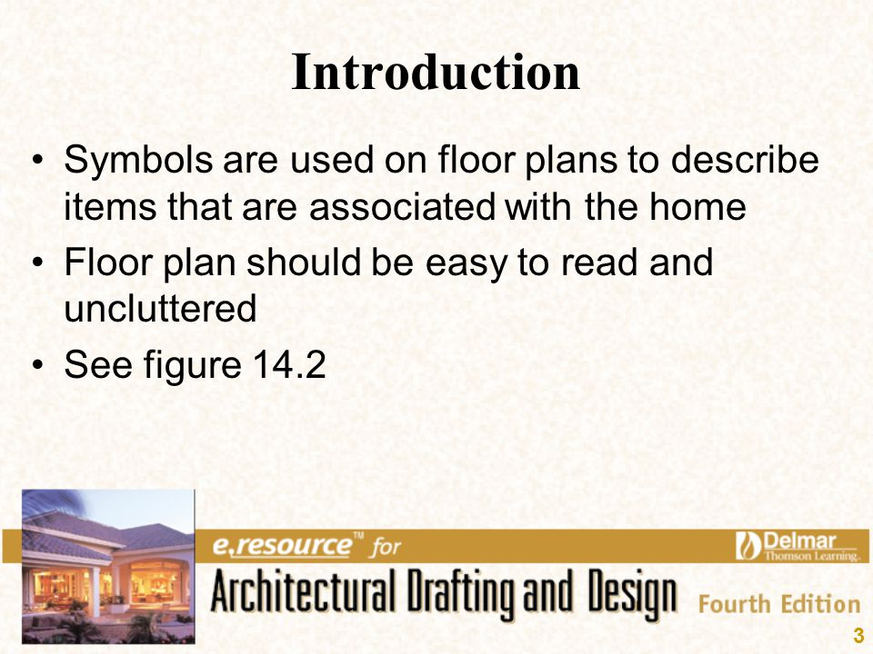 Introduction Symbols are used on floor plans to describe items that are associated with the home. Floor plan should be easy to read and uncluttered.