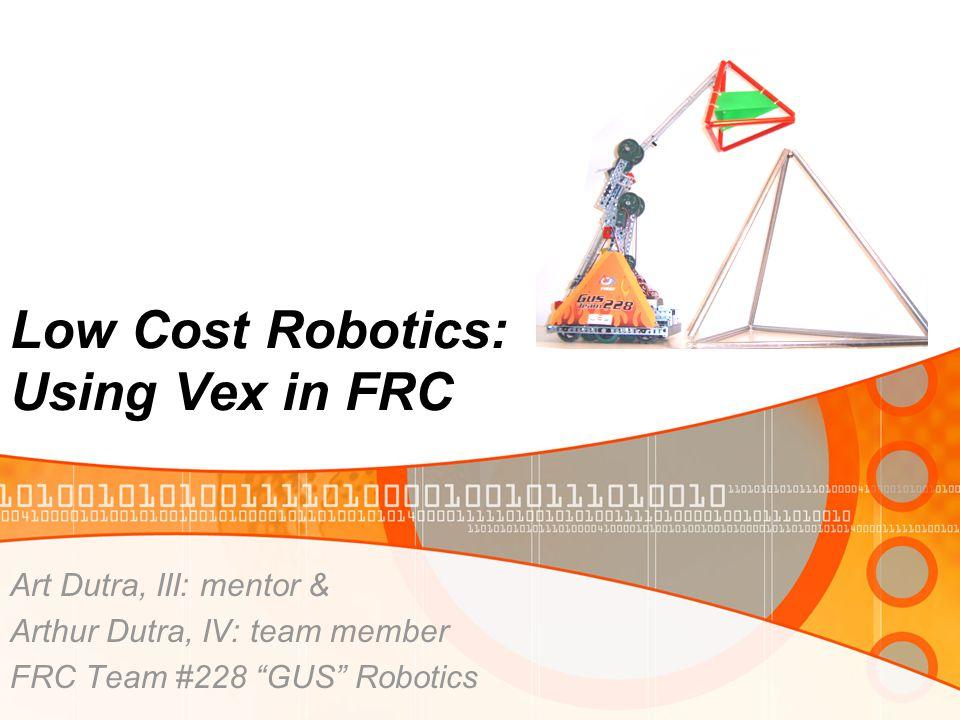 Low Cost Robotics: Using Vex in FRC