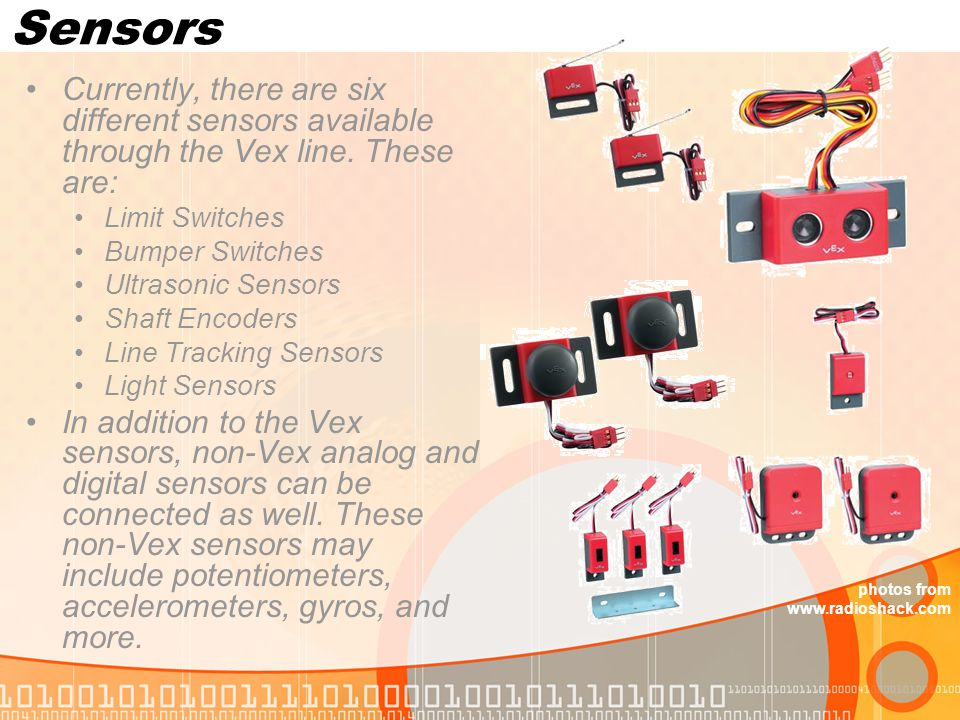 Sensors Currently, there are six different sensors available through the Vex line. These are: Limit Switches.