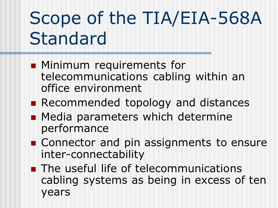Scope of the TIA/EIA-568A Standard