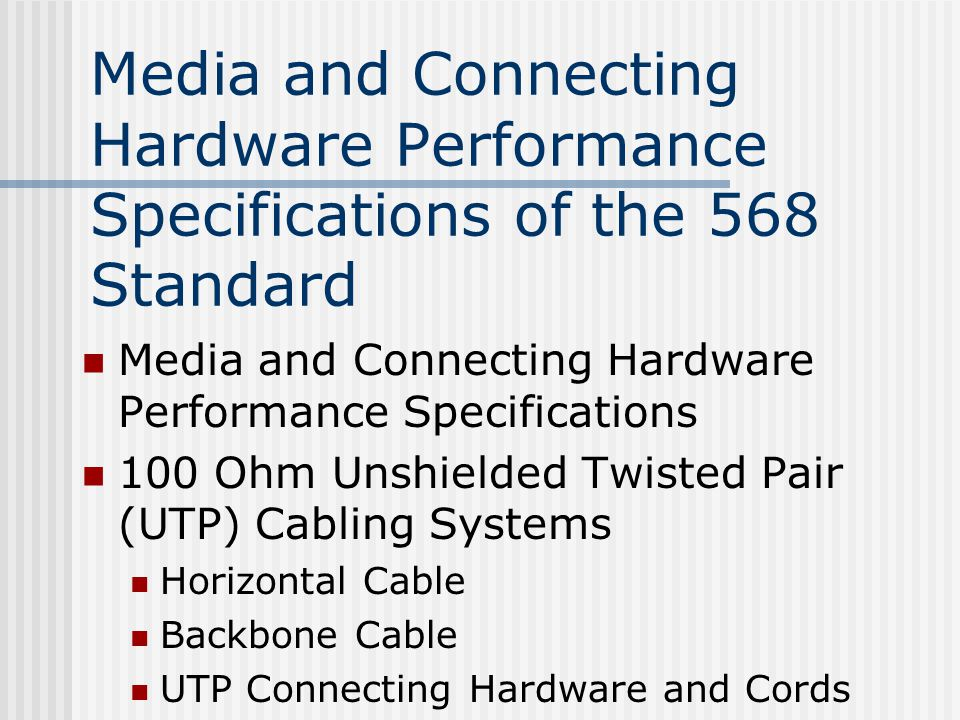 Media and Connecting Hardware Performance Specifications of the 568 Standard