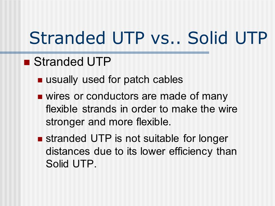Stranded UTP vs.. Solid UTP
