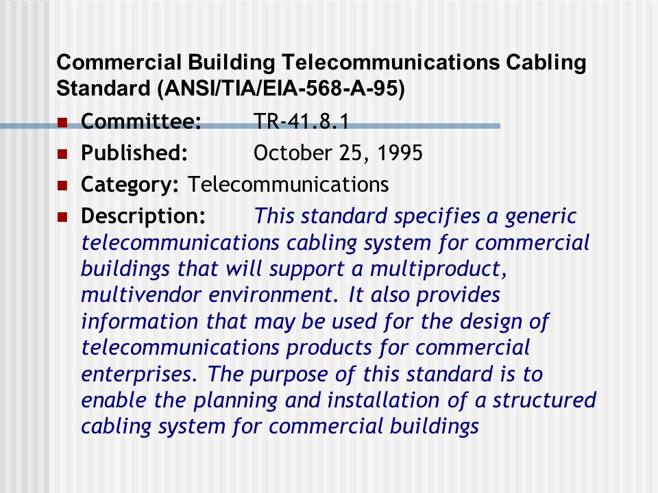 Commercial Building Telecommunications Cabling Standard (ANSI/TIA/EIA-568-A-95)