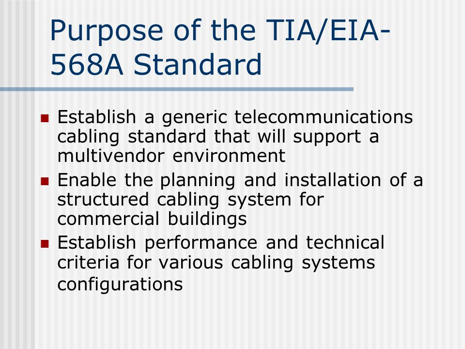 Purpose of the TIA/EIA-568A Standard