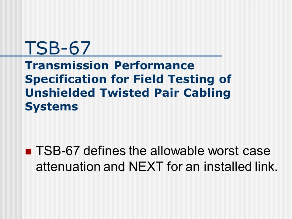 TSB-67 Transmission Performance Specification for Field Testing of Unshielded Twisted Pair Cabling Systems