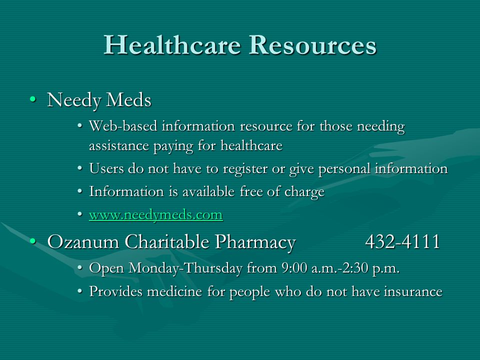 Healthcare Resources Needy Meds Ozanum Charitable Pharmacy 432-4111