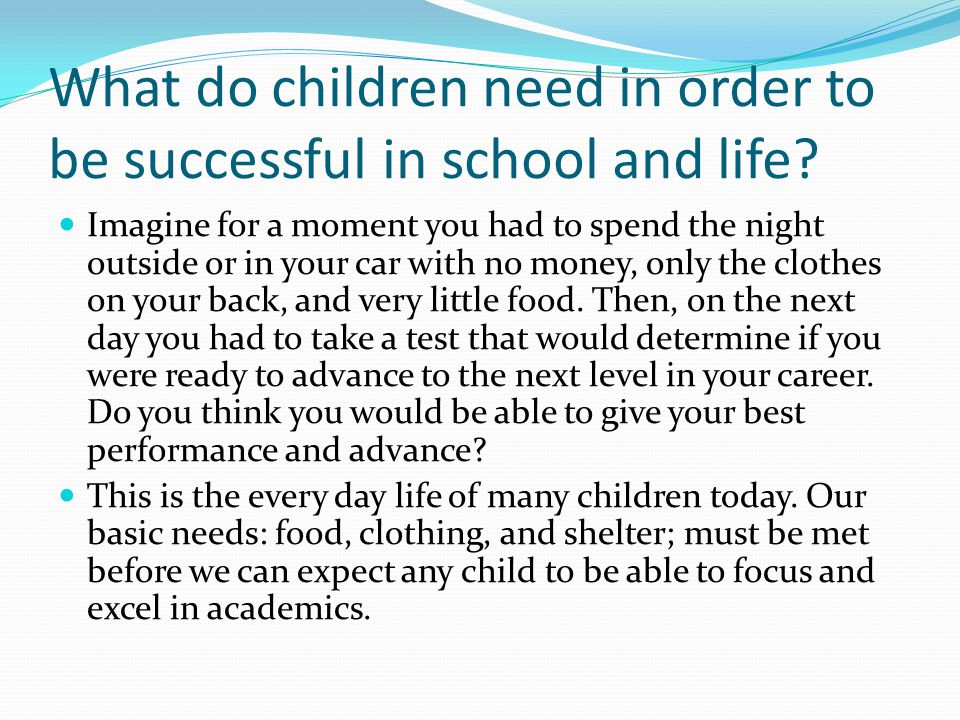 What do children need in order to be successful in school and life