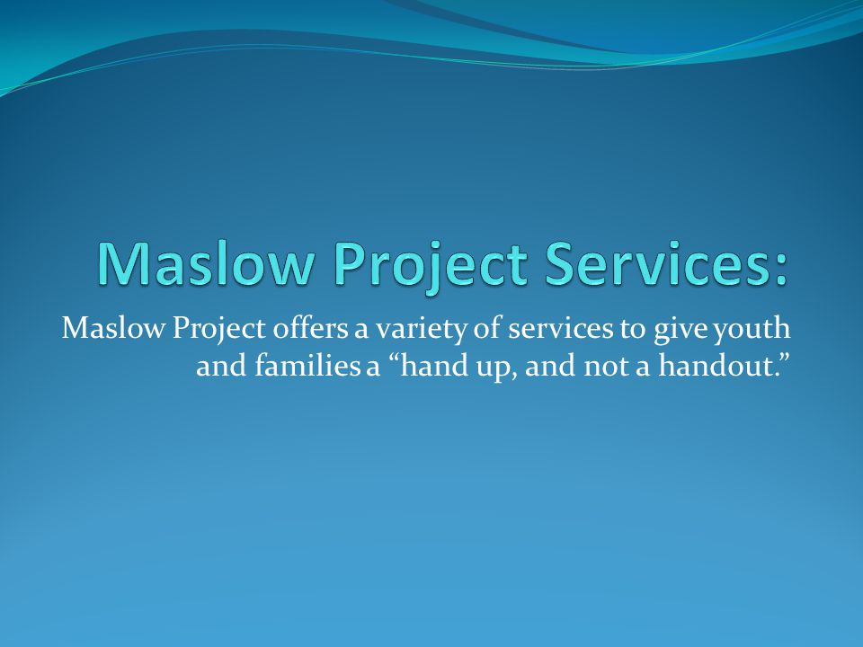 Maslow Project Services: