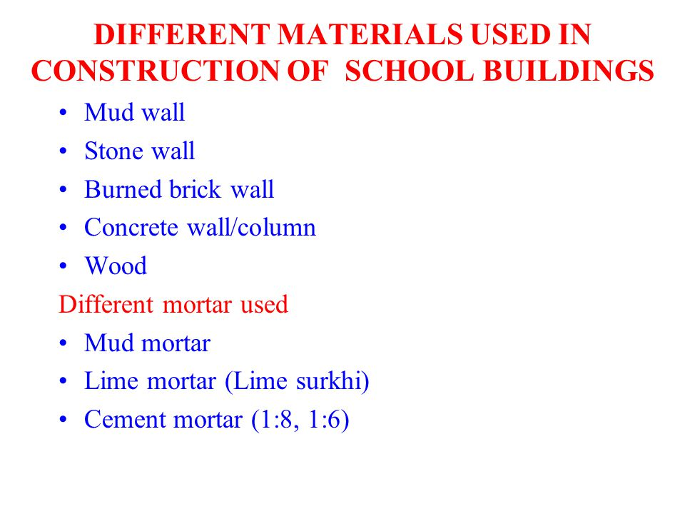 DIFFERENT MATERIALS USED IN CONSTRUCTION OF SCHOOL BUILDINGS