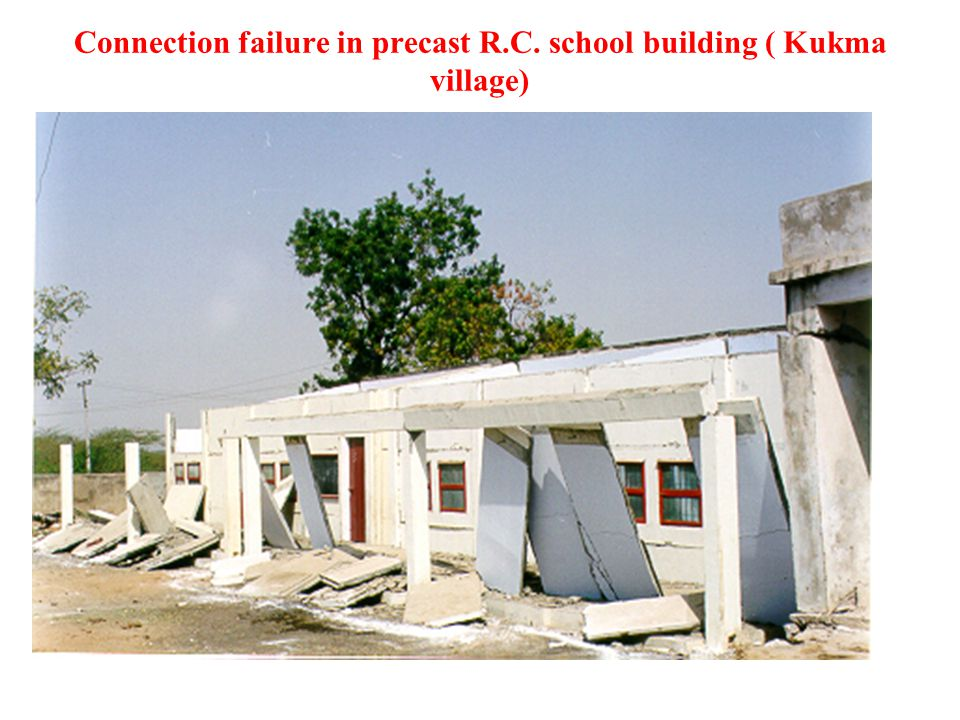 Connection failure in precast R.C. school building ( Kukma village)