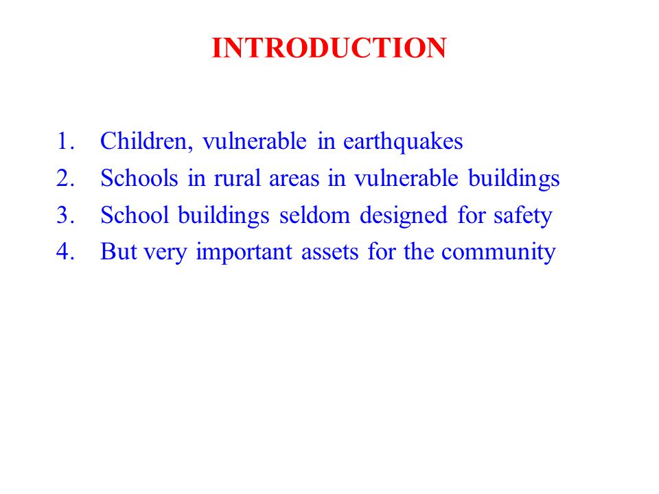 INTRODUCTION Children, vulnerable in earthquakes