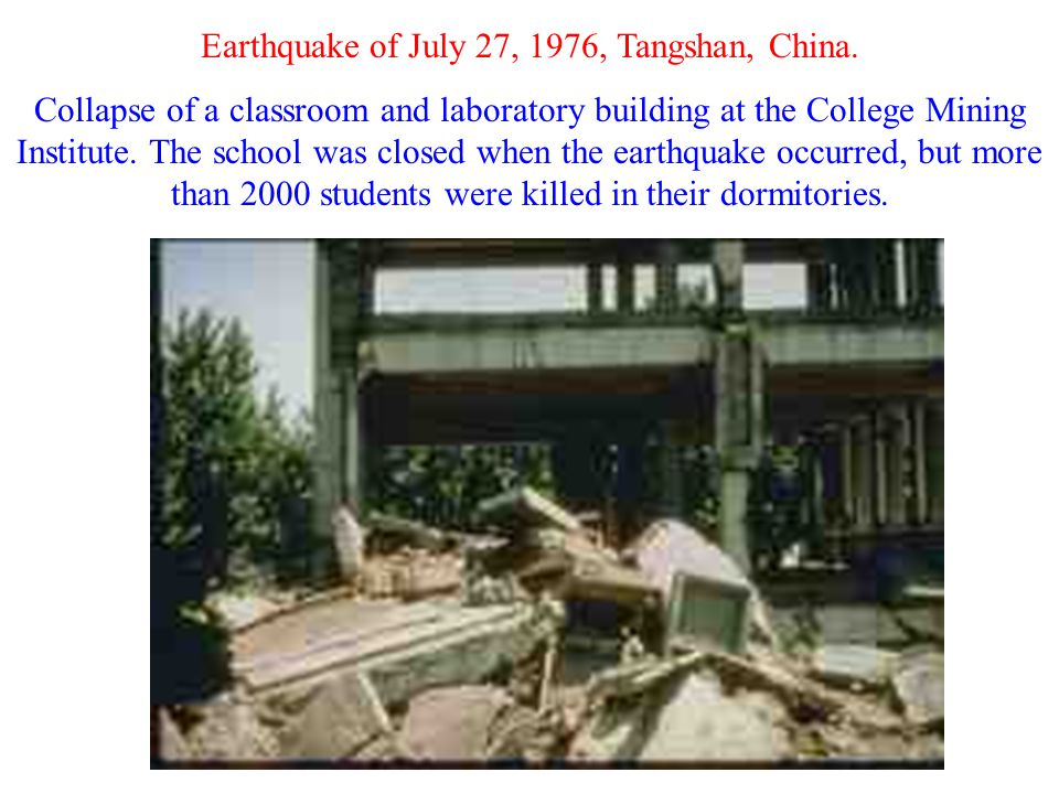 Earthquake of July 27, 1976, Tangshan, China.